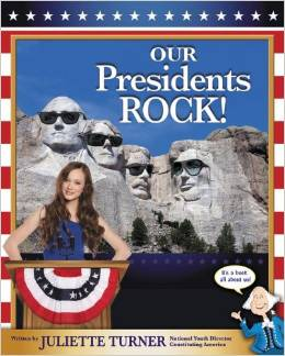 Our Presidents Rock! by Juliette Turner